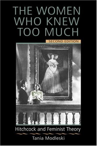 Women Who Knew Too Much Hitchcock and Feminist Theory 2nd 2005 (Revised) edition cover