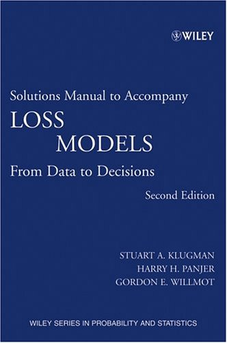 Loss Models, Solutions Manual From Data to Decisions 2nd 2004 (Revised) edition cover