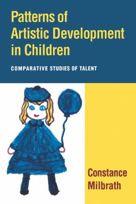 Patterns of Artistic Development in Children Comparative Studies of Talent  2010 9780521155625 Front Cover