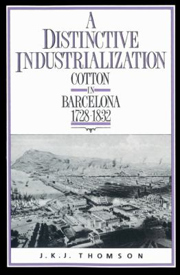 Distinctive Industrialization Cotton in Barcelona 1728-1832 N/A 9780521522625 Front Cover