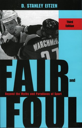 Fair and Foul Beyond the Myths and Paradoxes of Sport 3rd 2006 9780742545625 Front Cover