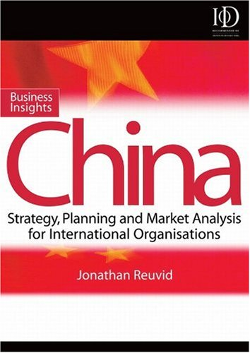 Business Insights: China Practical Advice on Entry Strategy and Engagement  2008 9780749450625 Front Cover