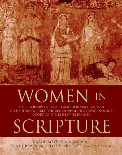 Women in Scripture A Dictionary of Named and Unnamed Women in the Hebrew Bible, the Apocryphal/Deuterocanonical Books and New Testament  2002 (Reprint) edition cover