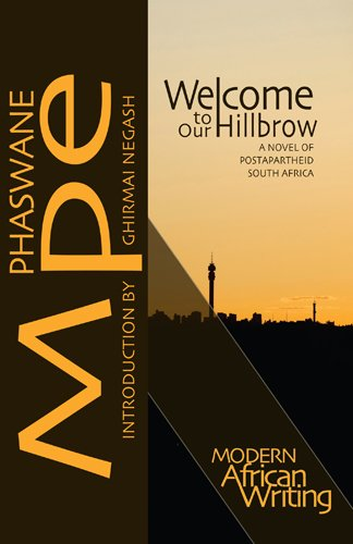 Welcome to Our Hillbrow A Novel of Postapartheid South Africa  2011 edition cover
