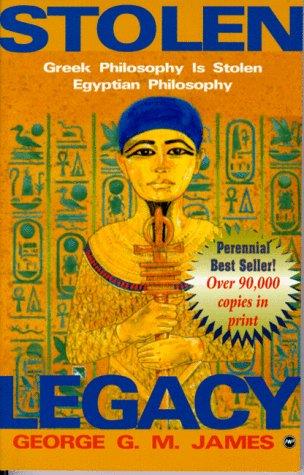 Stolen Legacy Greek Philosophy Is Stolen Egyptian Philosophy  2014 (Reprint) edition cover