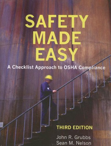 Safety Made Easy A Checklist Approach to OSHA Compliance 3rd 2006 (Revised) 9780865871625 Front Cover