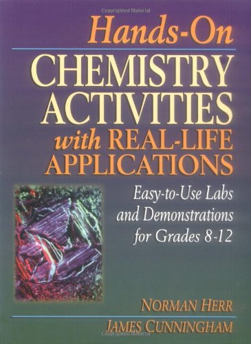 Hands-On Chemistry Activities with Real-Life Applications Easy-to-Use Labs and Demonstrations for Grades 8-12  1998 9780876282625 Front Cover