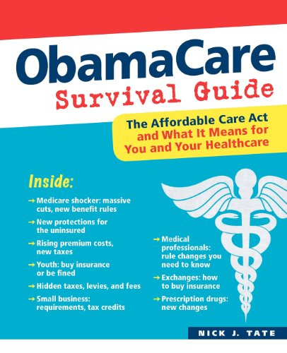 ObamaCare Survival Guide The Affordable Care Act and What it Means for You and Your Healthcare  2013 edition cover