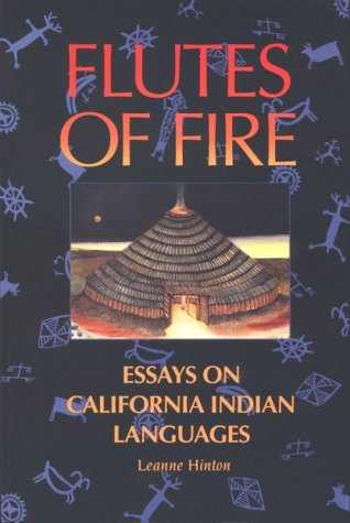 Flutes of Fire : Essays on California Indian Languages 1st 1996 edition cover