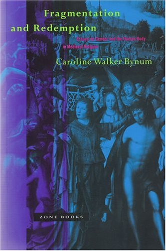 Fragmentation and Redemption Essays on Gender and the Human Body in Medieval Religion  1991 edition cover