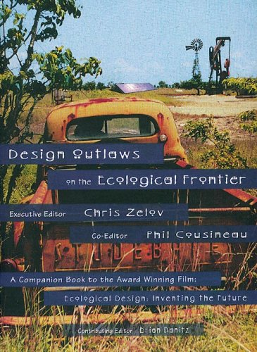 Design Outlaws on the Ecological Frontier  2nd 2001 (Revised) 9780965030625 Front Cover