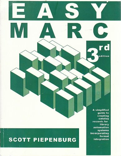 Easy Marc: A Simplified Guide to Creating Catalog Records for Library Automation Systems 4th 2002 9780965212625 Front Cover