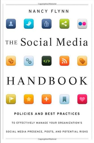 Social Media Handbook Policies and Best Practices to Effectively Manage Your Organization's Social Media Presence, Posts, and Potential Risks  2012 edition cover