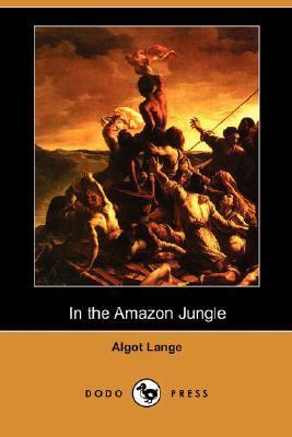 In the Amazon Jungle  N/A 9781406525625 Front Cover