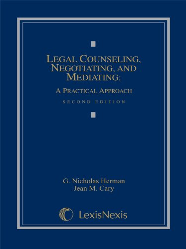 Legal Counseling, Negotiating, and Mediating : A Practical Approach  2009 edition cover