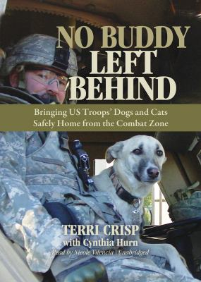 No Buddy Left Behind: Bringing Us Troops' Dogs and Cats Safely Home from the Combat Zone Library Edition  2011 edition cover