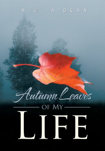 Autumn Leaves of My Life   2013 9781483601625 Front Cover