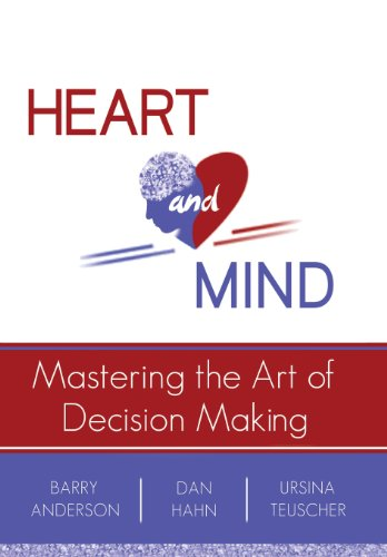 Heart and Mind Mastering the Art of Decision Making N/A edition cover