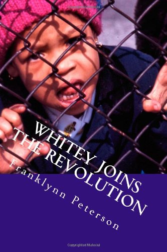 Whitey Joins the Revolution My Time with the Movement  2013 9781492722625 Front Cover