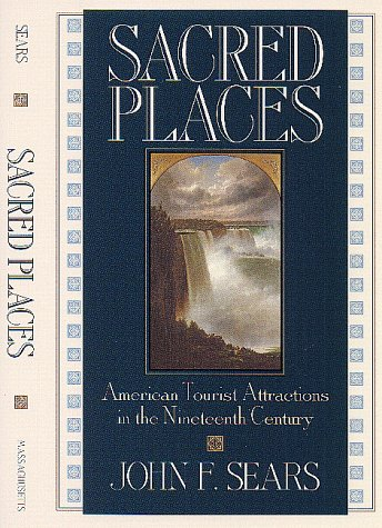 Sacred Places American Tourist Attractions in the Nineteenth Century N/A edition cover