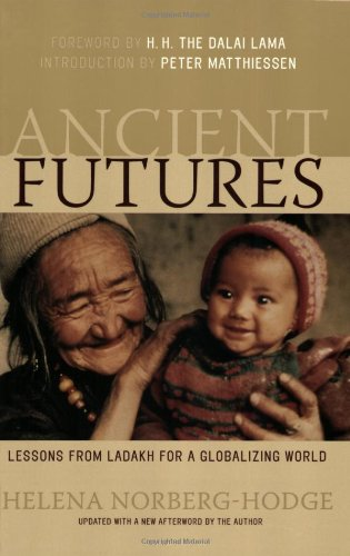 Ancient Futures Lessons from Ladakh for a Globalizing World N/A edition cover