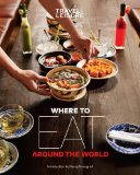 Travel + Leisure Where to Eat Around the World   2014 9781932624625 Front Cover