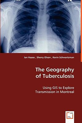 The Geography of Tuberculosis:   2008 9783836465625 Front Cover