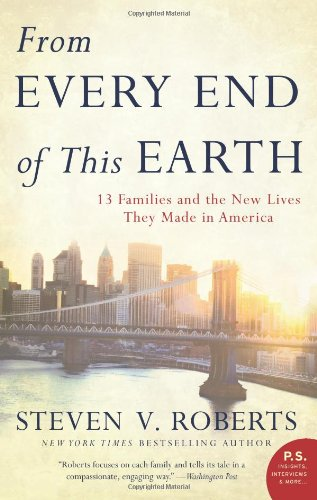 From Every End of This Earth 13 Families and the New Lives They Made in America  2010 edition cover
