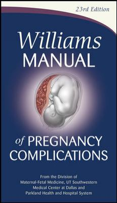 Williams Manual of Pregnancy Complications  23rd 2013 edition cover