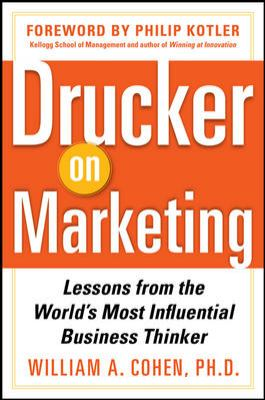Drucker on Marketing Lessons from the World's Most Influential Business Thinker  2013 9780071778626 Front Cover