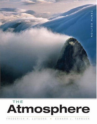 Atmosphere An Introduction to Meteorology 10th 2007 (Revised) edition cover