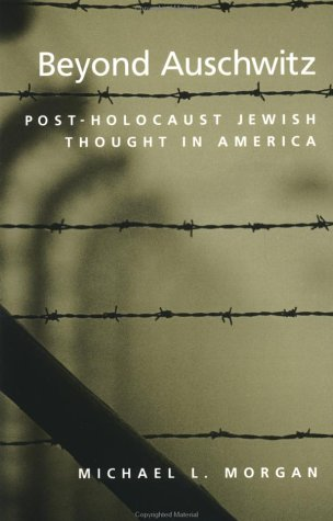 Beyond Auschwitz Post-Holocaust Jewish Thought in America  2001 9780195148626 Front Cover
