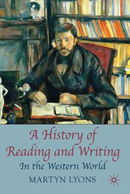 History of Reading and Writing In the Western World  2010 9780230001626 Front Cover