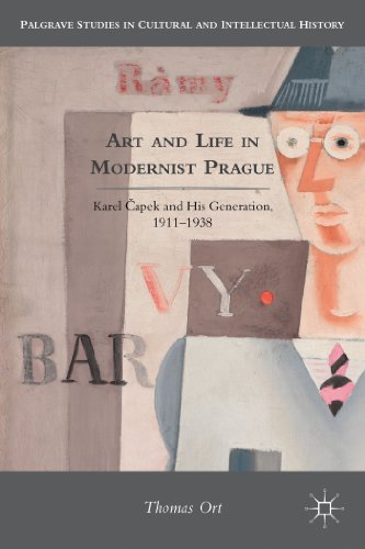 Art and Life in Modernist Prague Karel Capek and His Generation, 1911-1938  2013 9780230113626 Front Cover