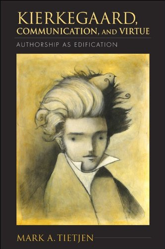 Kierkegaard, Communication, and Virtue Authorship As Edification  2013 9780253008626 Front Cover