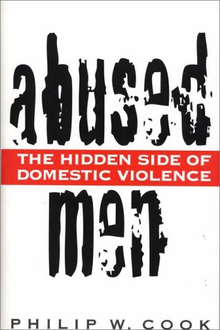 Abused Men The Hidden Side of Domestic Violence  1997 9780275958626 Front Cover