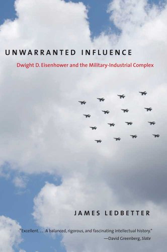 Unwarranted Influence Dwight D. Eisenhower and the Military-Industrial Complex  2011 edition cover