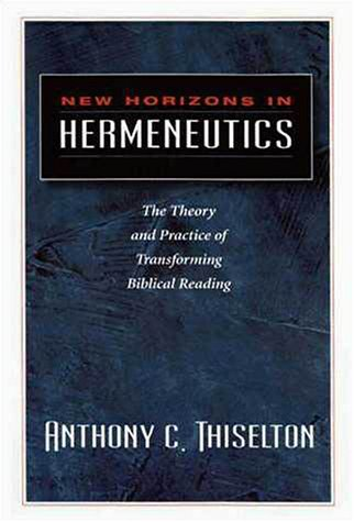 New Horizons in Hermeneutics The Theory and Practice of Transforming Biblical Reading  1997 edition cover