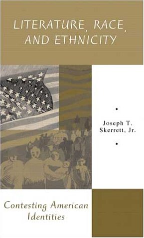 Literature, Race, and Ethnicity Contesting American Identities  2002 edition cover