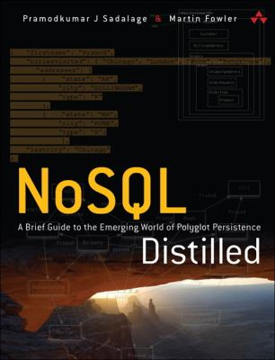 NoSQL Distilled A Brief Guide to the Emerging World of Polyglot Persistence  2013 (Revised) edition cover