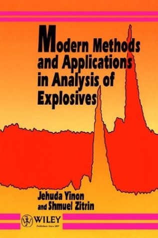 Modern Methods and Applications in Analysis of Explosives   1993 9780471965626 Front Cover