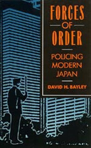 Forces of Order Policing Modern Japan 2nd 1991 (Revised) edition cover