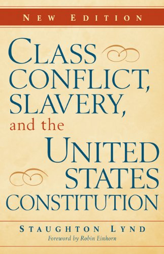 Class Conflict, Slavery, and the United States Constitution  2nd 2009 (Revised) edition cover