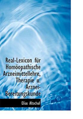 Real-lexicon Fur Homeopathische Arzneimittellehre, Therapie U. Arznei-bereitungskunde:   2008 edition cover