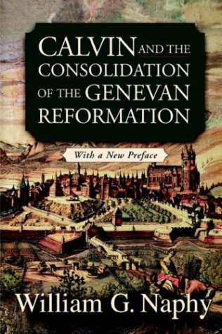 Calvin and the Consolidation of the Genevan Reformation   2003 edition cover