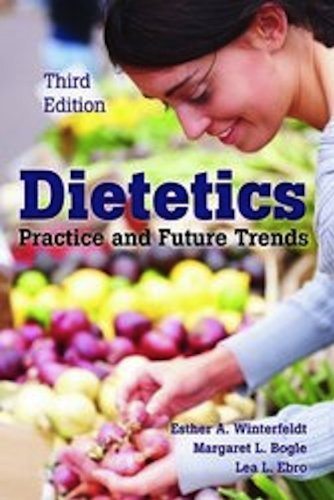 Dietetics Practice and Future Trends 3rd 2011 (Revised) 9780763776626 Front Cover