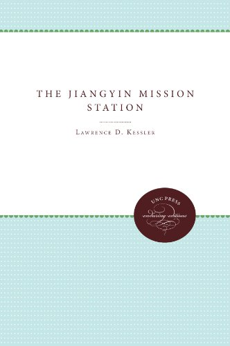 Jiangyin Mission Station An American Missionary Community in China, 1895-1951 2nd 1996 edition cover