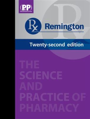 Remington The Science and Practice of Pharmacy 22nd 2013 (Revised) edition cover