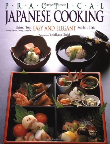 Practical Japanese Cooking Easy and Elegant  1986 9780870117626 Front Cover