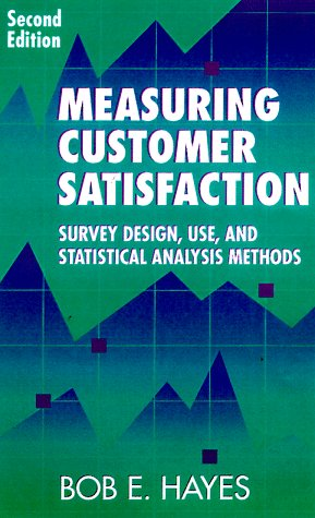 Measuring Customer Satisfaction Survey Design, Use, and Statistical Analysis Methods 2nd 1997 edition cover